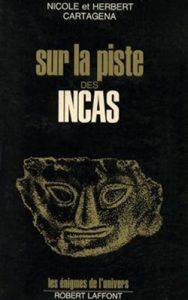 Nicole et Herbert Cartagena - Sur la piste des Incas